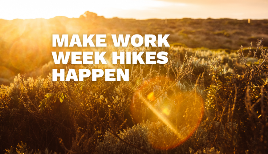 How To Get Out For A Work-week Hike